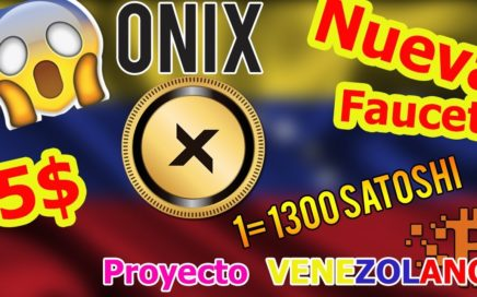 Onix Faucet, Explicación COMPLETA , Proyecto Venezolano | 10000 BTC Diarios | Chorro De Dinero