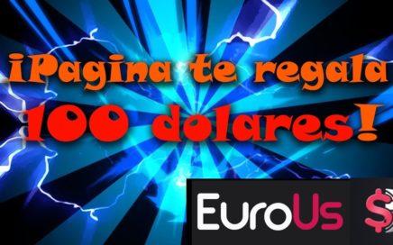 ¡Pagina te regala 100 dolares! Como ganar dinero por Internet 2017 / EuroUs