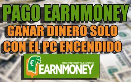 PAGO DE EARNMONEY! GANAR DINERO CON EL PC ENCENDIDO! COMPROBANTE DE PAGO