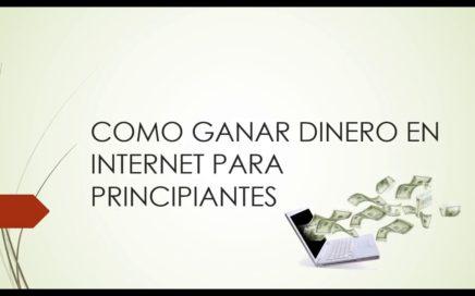 PASOS COMO INICIAR PARA GANAR DINERO EN INTERNET PRINCIPIANTES