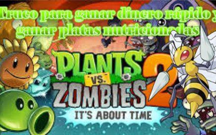 Plants vs zombies 2 truco para ganar dinero rápido y ganar platas nutricionadas
