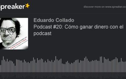 Podcast #20: Cómo ganar dinero con el podcast