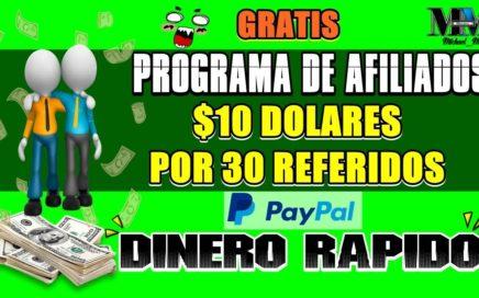 PROGRAMA DE AFILIADOS GANAR $10 DOLARES POR 30 REFERIDOS ( DINERO RÁPIDO )