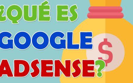 ¿Qué es Google AdSense y cómo se gana dinero?
