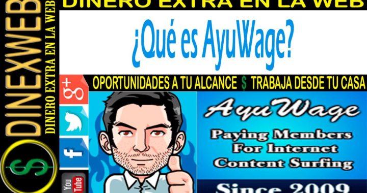 Qué es y como ganar dinero en AyuWage | DINERO EXTRA EN LA WEB