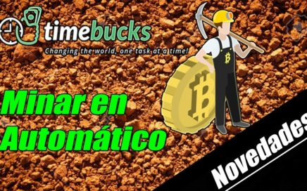 TimeBucks Novedades, Minar en Automático para Ganar mas Dinero | Gokustian