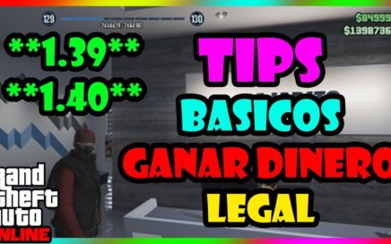 ¡¡TIPS PARA GANAR DINERO LEGAL EN GTA V ONLINE!!  **1.39**   **1.40**