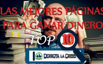 Top 10 mejores páginas de ganar dinero | Dinero desde casa en 2017 en Derrota la Crisis
