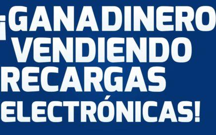 ¡VENDE RECARGAS ELECTRÓNICAS y GANA DINERO!