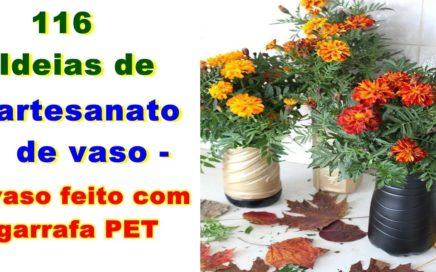 116 Ideias de  Artesanato de Vaso - Vaso feito com Garrafa Pet