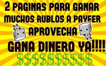 2 PAGINAS PARA GANAR RUBLOS - DIRECTOS A PAYEER - APROVECHA!!