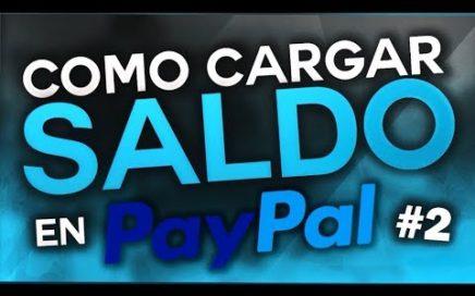 Como Cargar Saldo a una Cuenta de PayPal Sin Tarjeta de Crédito - Fácil y Funcional - 2017