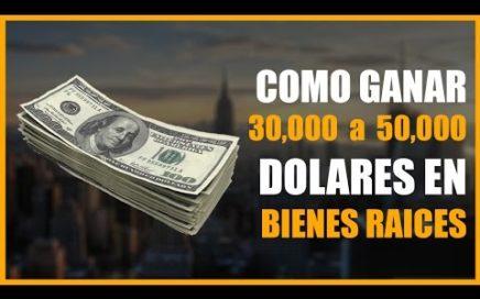 Como ganar US$10,000, US$ 30,000 ó US$ 50,000 en Bienes Raíces, Experiencia Total