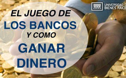EL JUEGO DE LOS BANCOS Y CÓMO GANAR DINERO
