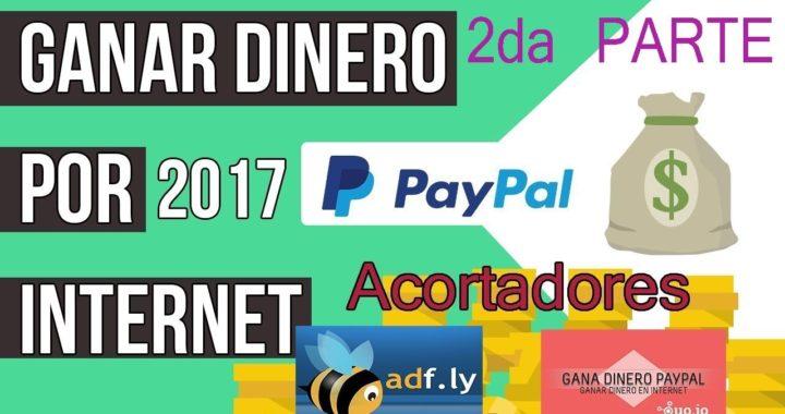 Ganar dinero por internet [Rápido y Seguro] mediante acortadores 2 PARTE [2017]