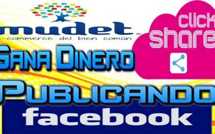 Mudet Click And Share Gana Dinero Publicando En FaceBook, Como Ganar Dinero Extra Desde Casa