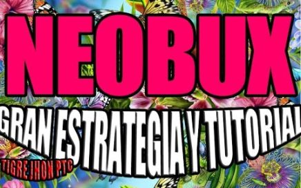 NEOBUX 2018 | Explicación completa, funcionamiento y estrategias | Neobux 2018 Paga - No mas Paypal