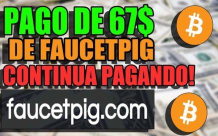 PAGO DE FAUCETPIG 67$ EN BITCOIN! SIGUE PAGANDO SIN PROBLEMAS!