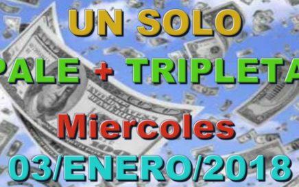 3/ENERO/2018 -(1) UN SOLO PALE SEGURO | ( 1 ) UNA SOLA TRIPLETA | GANAR LA LOTERIA,NUMEROS MILLONARI