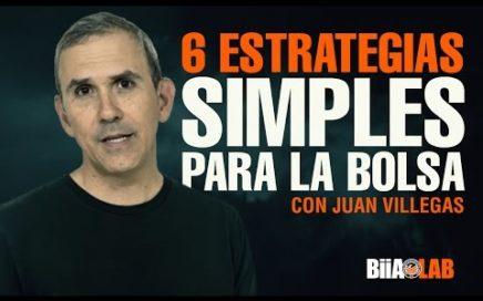 6 estrategias para hacer dinero en la bolsa - Juan Villegas