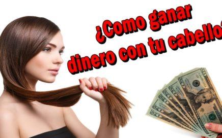 Como ganar dinero con tu cabello