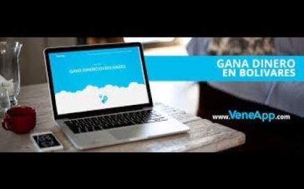 ¿Como Ganar Dinero Con Veneapp? 100.000Bs En 3 Dias Sin Invertir Ni Pagar (Solo Para Venezolano)2018