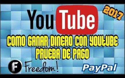 COMO GANAR DINERO CON YOUTUBE 2017 | Prueba de Pago | Primeros Pasos a Seguir | Serie: YouTube#1