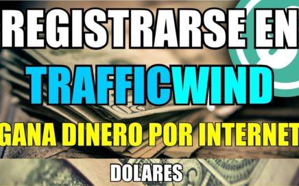 Como Registrarse en Trafficwind | Gana dinero por internet con anuncios y Adpacks