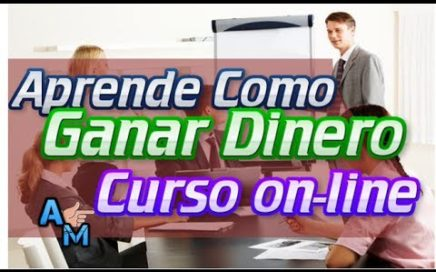 Curso para Ganar Dinero en Internet GRATIS!! | 100% Efectivo