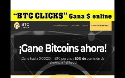 "GANA DINERO ONLINE 2018 ""BTC CLICKS"" Trabaja en el Mundo de las CRIPTOMONEDAS (BTC CLICKS + Guia)"