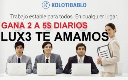 GANA DINERO TRABAJANDO POR INTERNET CON KOLOTIBABLO MÉTODO 100% REAL CON PRUEBAS 2018