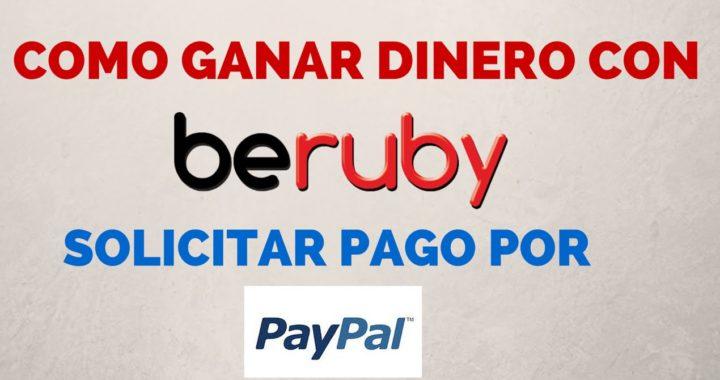 Ganar dinero con Beruby 2017 - Como retirar el dinero a Paypal