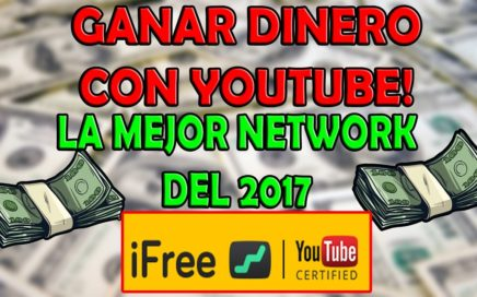 GANAR DINERO CON YOUTUBE, CON LA MEJOR NETWORK 2017! PAGOS DIARIOS!