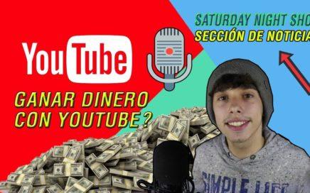 ¿GANAR DINERO CON YOUTUBE?- Saturday Night Show