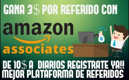 GANE 3$ POR REFERIDO CON - AMAZON ASSOCIATES - DE 10$ A 20$ DIARIOS - LA MEJOR PAGINA DE REFERIDOS!!
