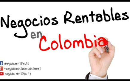 Negocios Rentables en Colombia - Dinero y ideas de inversión
