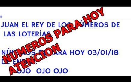 NÚMEROS PARA HOY 03/01/18 DE enero PARA TODAS LAS LOTERÍA