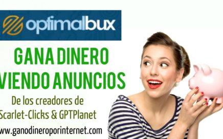OptimalBux   De Los Creadores De Scarlet-Clicks & GPTPlanet - Gana Dinero Viendo Anuncios
