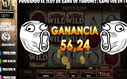 PROBANDO EL SLOT DE GAME OF THRONES | WINNING 50€ IN 1MIN | TRICKASINO