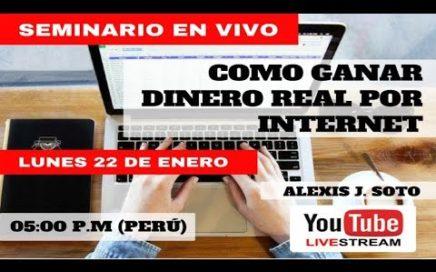 SEMINARIO COMO GANAR DINERO REAL POR INTERNET