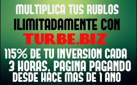TURBE.BIZ - Multiplica tus RUBLOS ilimitadamente - 115% De tu INVERSION cada 3 horas +COMPROBANTE