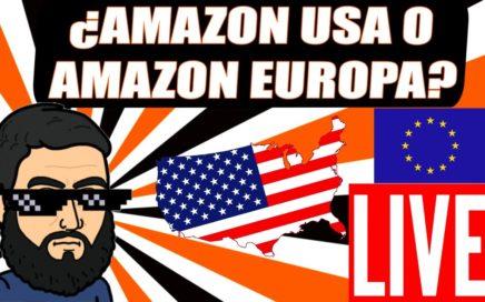 ¿Vender en Amazon USA o Vender en Amazon España? | Ganar Dinero Desde Casa (LIVE)