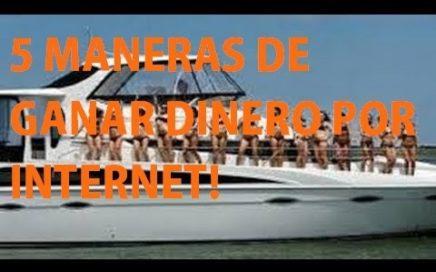 5 MANERAS DE GANAR DINERO POR INTERNET - FÁCIL Y RÁPIDO 2017