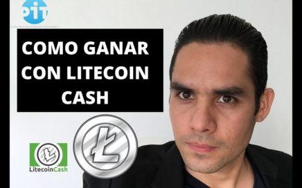 COMO GANAR DINERO CON LITECOIN - HARDFORK- LITECOIN CASH