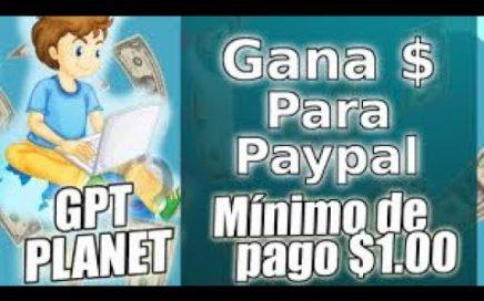 ||Como ganar dinero en Internet desde tu casa con GPTPLANET||2017||PTC||