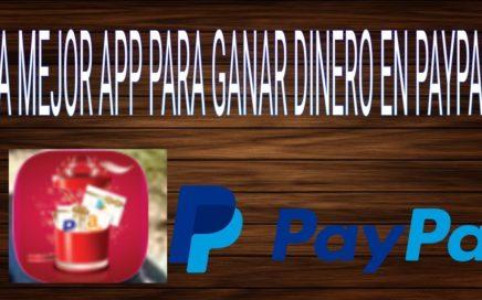 La mejor aplicación para ganar dinero en PayPal 2018