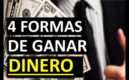 Las 4 Formas Concretas para GANAR DINERO que Existen  NOTA: Las dos ultimas generan RIQUEZA INFINITA