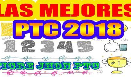 LAS MEJORES PTC  2018 | LAS 5 MEJORES PTC 2018 | LA MEJOR PTC 2018 - Tutorial | TOP PTC 2018