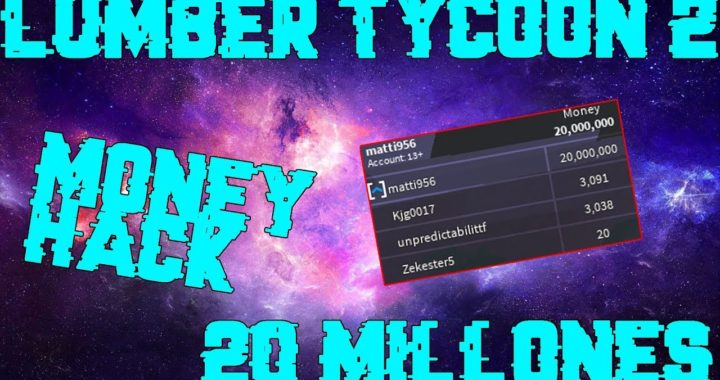 LUMBER TYCOON 2 HACK DINERO GRATIS!! +10 MILLONES / MONEY HACK FREE MONEY!!!! +10 MILLIONS