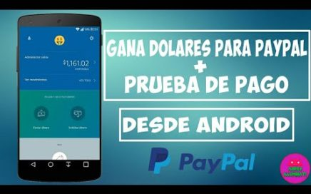 Mejor Aplicación Para Ganar DINERO Para PayPal Mas PRUEBA DE PAGO Desde ANDROID